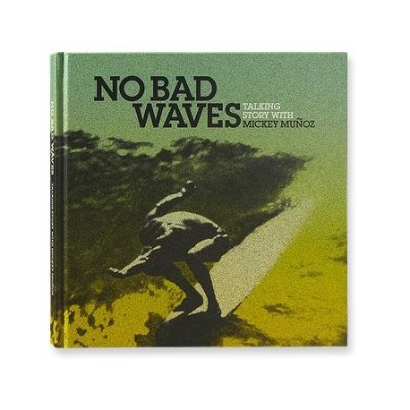 LIVRE No Bad Waves: Talking Story with Mickey Munoz