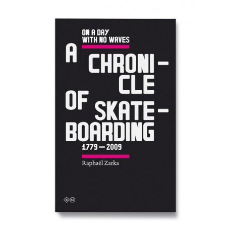 A CHRONICLE OF SKATEBOARDING
