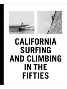 CALIFORNIA SURFING AND CLIMING IN THE FIFTIES