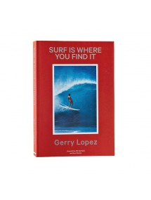 LIVRE Gerry Lopez - Surf Is Where You Find It