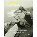 Livre A Golden Age  Surfing Revolutionnary 1960s and 70's