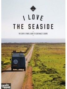 LIVRE: I Love The Seaside (Surfing travel guide)