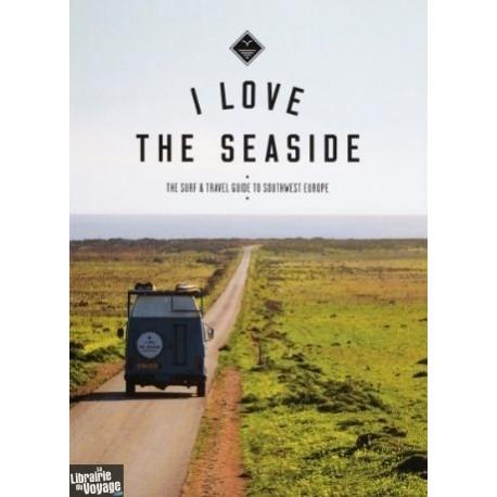 LIVRE: I Love The Seaside (Surfing travel guide)
